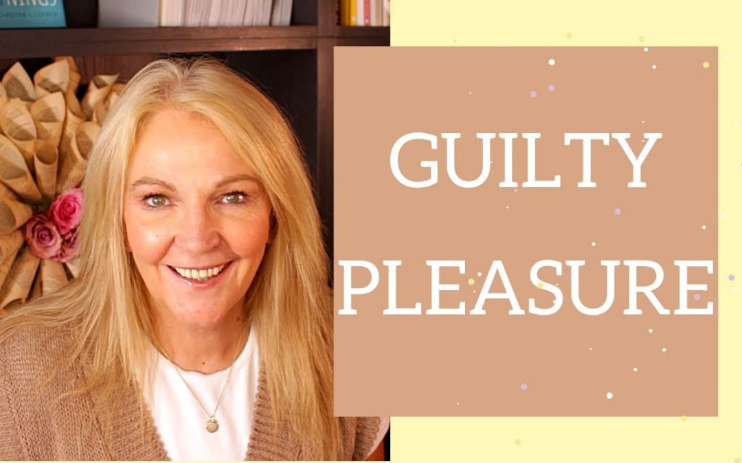 What is your guilty pleasure?