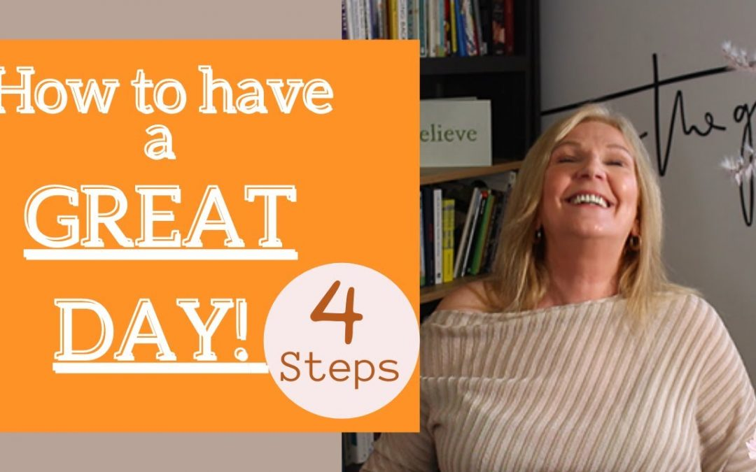Positively positive (4 steps to a great day – every day)